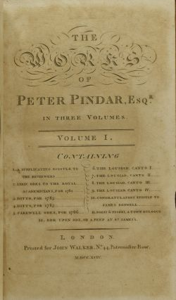 THE WORKS OF PETER PINDAR, ESQR. IN THREE VOLUMES. | VOL. I II III & IV. (FOUR VOLUMES)