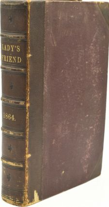 THE LADY'S FRIEND. VOL. I., JANUARY TO DECEMBER, 1864
