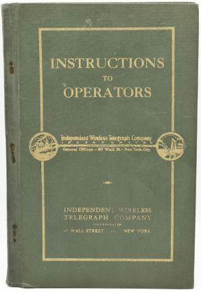 INSTRUCTIONS TO OPERATORS. INDEPENDENT WIRELESS TELEGRAPH COMPANY