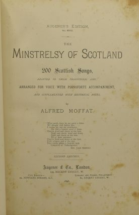 THE MINSTRELSY OF SCOTLAND. 200 SCOTTISH SONGS, ADAPTED TO THEIR TRADITIONAL AIRS; ARRANGED FOR VOICE WITH PIANOFORTE ACCOMPANIMENT, AND SUPPLEMENTED WITH HISTORICAL NOTES.