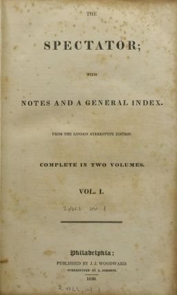 THE SPECTATOR; WITH NOTES AND GENERAL INDEX. THE TWELVE VOLUMES COMPRISED IN TWO; COMPLETE IN TWO VOLUMES. VOL. I & II. (TWO VOLUMES IN ONE)