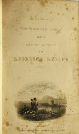 THE SPORTING REVIEW. VOLUME XIII. JANUARY-JUNE, 1845.