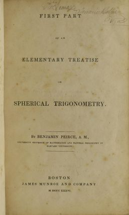 FIRST PART OF AN ELEMENTARY TREATISE ON SPHERICAL TRIGONOMETRY.