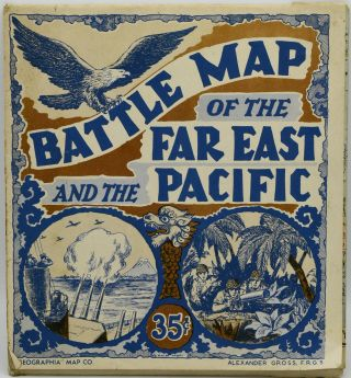 MAP OF THE PACIFIC OCEAN [BATTLE MAP OF THE FAR EAST AND THE PACIFIC]. Alexander Gross