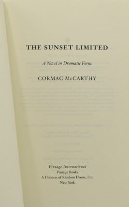 THE SUNSET LIMITED. A NOVEL IN DRAMATIC FORM.