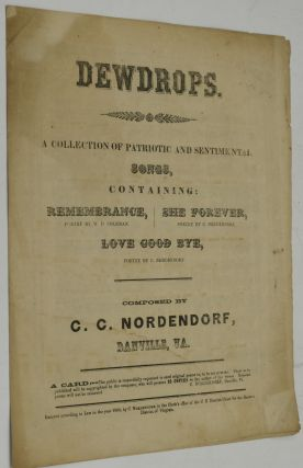CONFEDERATE IMPRINT; SHEET MUSIC] DEWDROPS. A COLLECTION OF PATRIOTIC AND SENTIMENTAL SONGS,...
