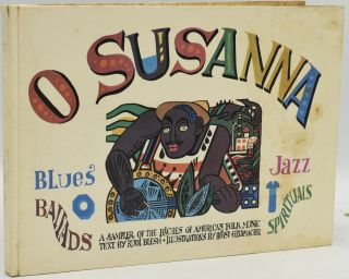 O SUSANNA. A SAMPLER OF THE RICHES OF AMERICAN FOLK MUSIC. Herman Wilson | Horst Geldmacher, |...