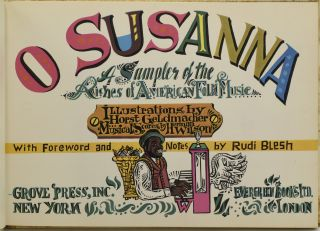 O SUSANNA. A SAMPLER OF THE RICHES OF AMERICAN FOLK MUSIC.
