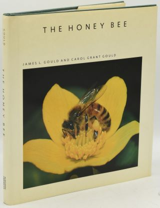 THE HONEY BEE. James L. Gould, Carol Grant Gould