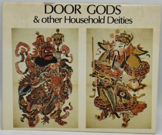 DOOR GODS AND OTHER HOUSEHOLD DEITIES