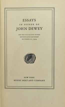 ESSAYS IN HONOR OF JOHN DEWEY, ON THE OCCASION OF HIS SEVENTIETH BIRTHDAY OCTOBER 20, 1929.