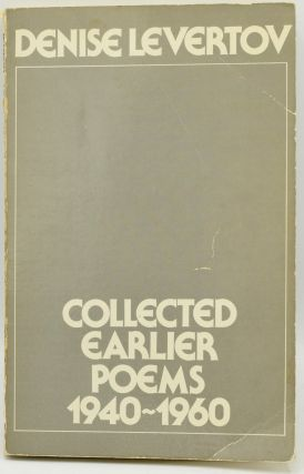 COLLECTED EARLIER POEMS 1940-1960. Denise Levertov