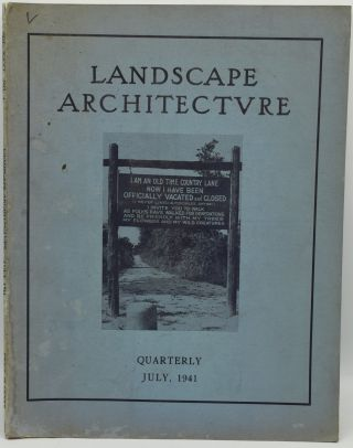 LANDSCAPE ARCHITECTURE. A QUARTERLY MAGAZINE. ESTATE, GARDEN AND PARK PLANNING; TOWN AND COUNTRY...