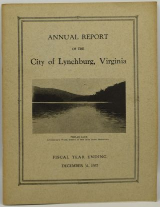 ANNUAL REPORT OF THE CITY OF LYNCHBURG VIRGINIA. FISCAL YEAR ENDING DECEMBER 31, 1937. City of...