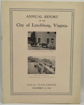 ANNUAL REPORT OF THE CITY OF LYNCHBURG VIRGINIA. FISCAL YEAR ENDING DECEMBER 31, 1936. City of...