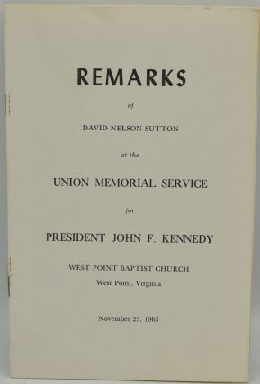 REMARKS OF DAVID NELSON SUTTON AT THE UNION MEMORIAL SERVICE FOR PRESIDENT JOHN F. KENNEDY. WEST...
