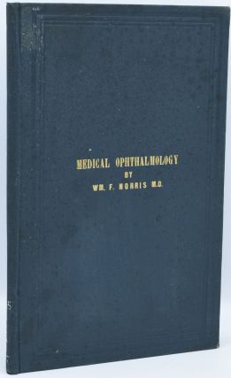 MEDICAL OPHTHALMOLOGY. William Fisher Norris