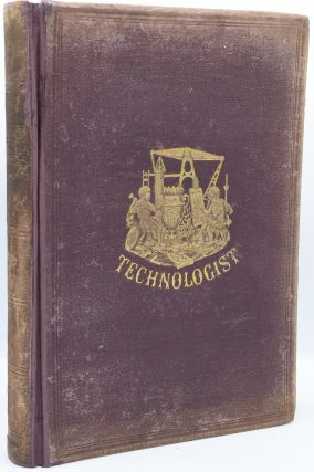 THE TECHNOLOGIST: ESPECIALLY DEVOTED TO ENGINEERING, MANUFACTURING AND BUILDING. VOL. I. NO....