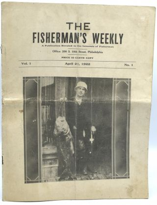 THE FISHERMAN'S WEEKLY. A PUBLICATION DEVOTED TO THE INTERESTS OF FISHERMEN. VOL. I, NO. 1. ...