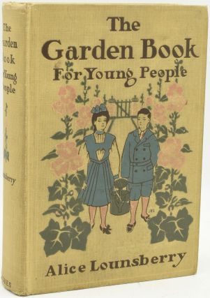 THE GARDEN BOOK FOR YOUNG PEOPLE. Alice Lounsberry