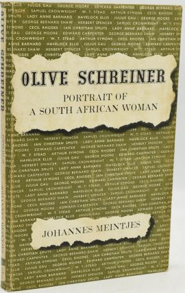 OLIVE SCHREINER. PORTRAIT OF A SOUTH AFRICAN WOMAN. Johannes Meintjes