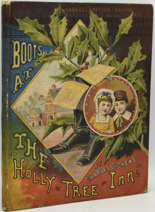 "BOOTS AT THE ""HOLLY TREE INN"". Charles Dickens 