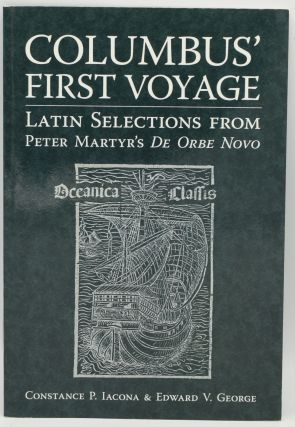 COLUMBUS' FIRST VOYAGE. LATIN SELECTIONS FROM PETER MARTYR'S DE ORBE NOVO. EDITED FOR...