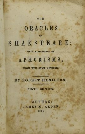 THE ORACLES OF SHAKSPEARE; WITH A SELECTION OF APHORISMS, FROM THE SAME AUTHOR.