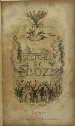 SKETCHES BY BOZ: ILLUSTRATIVE OF EVERY-DAY LIFE, AND EVERY-DAY PEOPLE. THE SECOND SERIES. COMPLETE IN ONE VOLUME.