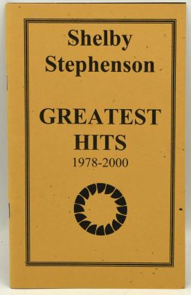 GREATEST HITS 1978-2000. Shelby Stephenson