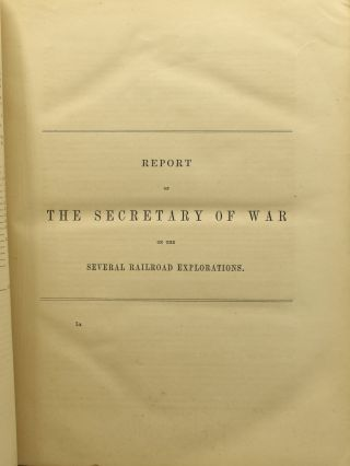REPORTS OF EXPLORATIONS AND SURVEYS, TO ASCERTAIN THE MOST PRACTICABLE AND ECONOMICAL ROUTE FOR A RAILROAD FROM THE MISSISSIPPI RIVER TO THE PACIFIC OCEAN. VOLUME I. 33D CONGRESS, 2D SESSION. EX. DOC. NO. 91. (ONE VOLUME)
