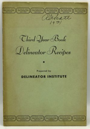 THIRD YEAR BOOK DELINEATOR RECIPES. A COLLECTION OF ALL THE RECIPES DEVELOPED BY ANN BATCHELDER...