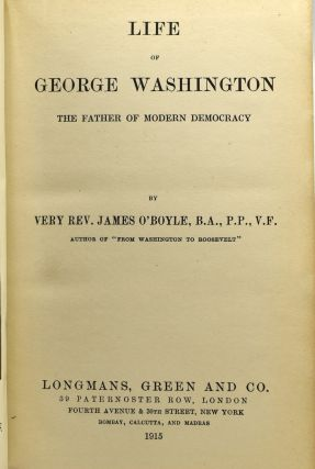 LIFE OF GEORGE WASHINGTON. THE FATHER OF MODERN DEMOCRACY.