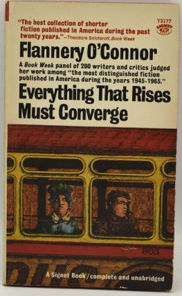 EVERYTHING THAT RISES MUST CONVERGE. Flannery O'Connor