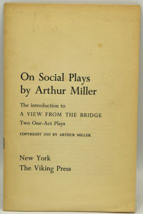 ON SOCIAL PLAYS. THE INTRODUCTION TO A VIEW FROM THE BRIDGE, TWO ONE-ACT PLAYS. Arthur Miller