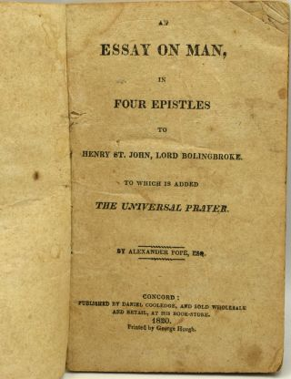 AN ESSAY ON MAN, IN FOUR EPISTLES TO HENRY ST. JOHN, LORD BOLINGBROKE. TO WHICH IS ADDED THE...