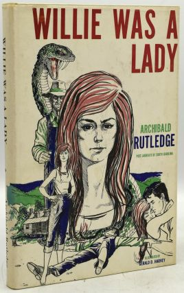 WILLIE WAS A LADY. Archibald Rutledge | Gerald Harvey