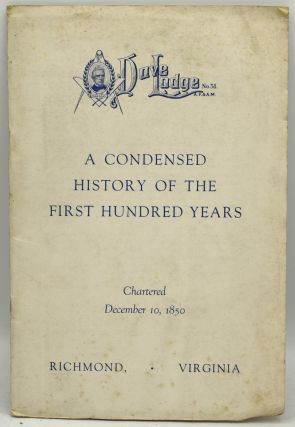 FREEMASONRY; MASONIC] DOVE LODGE: A CONDENSED HISTORY OF THE FIRST HUNDRED YEARS. CHARTERED...