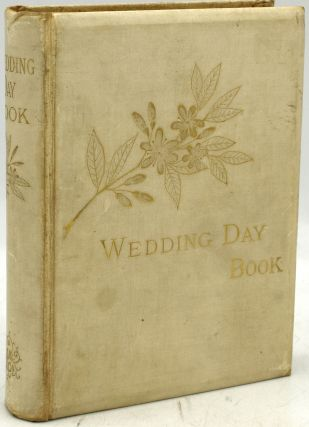THE WEDDING-DAY BOOK. WITH THE CONGRATULATIONS OF THE POETS. Katharine Lee Bates