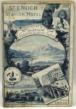 ST. ENOCH STATOIN HOTEL GUIDE TO GLASGOW AND FAVOURITE SCOTCH TOURS, WITH ILLUSTRATIONS. A...