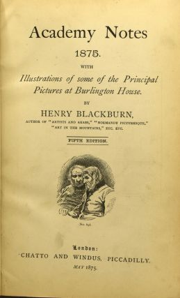 ACADEMY NOTES 1875, 1876, 1877, 1878. 1879, 1880. WITH ILLUSTRATIONS OF SOME OF THE PRINCIPAL PICTURES AT BURLINGTON HOUSE. OR FACSIMILES OF SKETCHES BY THE ARTISTS. (ONE VOLUME)