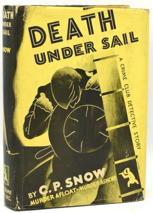 DEATH UNDER SAIL. C. P. Snow, Baron Charles Percy