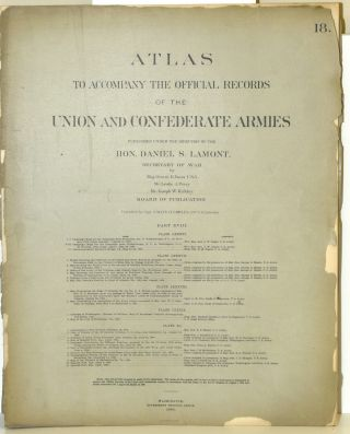 PART 18] ATLAS TO ACCOMPANY THE OFFICIAL RECORDS OF THE UNION AND CONFEDERATE ARMIES. PLATE...