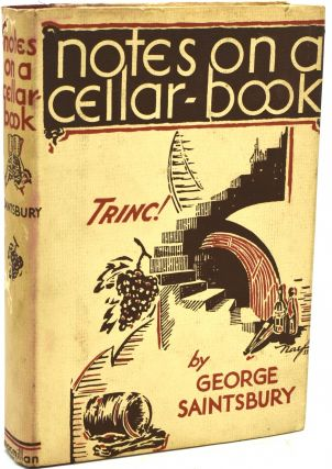 NOTES ON A CELLAR-BOOK. George Saintsbury | Owen Wister