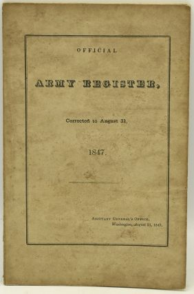 OFFICIAL ARMY REGISTER, CORRECTED TO AUGUST 31, 1847