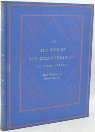 AT THE SIGN OF THE QUEEN PEDAUQUE. Anatole France | Mrs. Wilfrid Jackson, | Ernest Boyd, |...