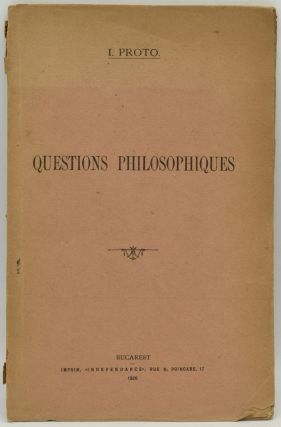 QUESTIONS PHILOSOPHIQUES. I. Proto, Ion Petrovici?