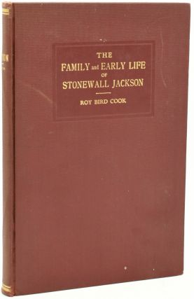 THE FAMILY AND EARLY LIFE OF STONEWALL JACKSON. Roy Bird Cook