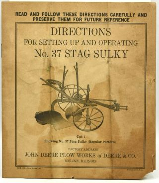 DIRECTIONS FOR SETTING AND OPERATING NO. 37 STAG SULKY. John Deere