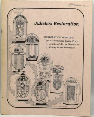 JUKEBOX RESORATION. RESTORATION ARTICLES: TIPS & TECHNIQUES TAKEN FROM: JUKEBOX COLLECTOR...